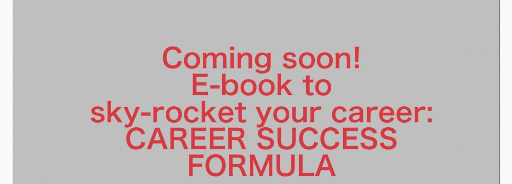 Exciting news – FREE eBook to sky-rocket your career success!!!